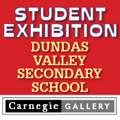 Carnegie Gallery Student Show for Dundas Valley Secondary School